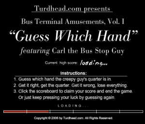 "Bus Terminal Amusements, Vol. 1: ""Guess Which Hand"""